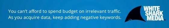 Expand Your Negative Keyword List - White Shark Media Blog