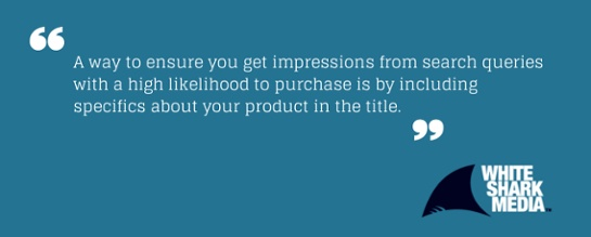 Include specifics about your product in the Title - White Shark Media Blog